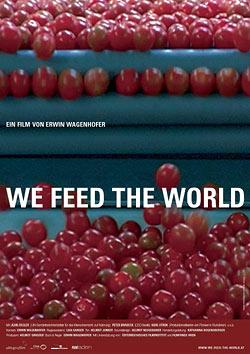 Film-Tipp: «We Feed the World» Wer streicht den grössten Profit unter den Lebensmittel- produzenten ein, und wer bezahlt den Preis dafür?
